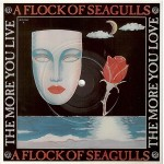 PICTURE-SHAPED Single- Vinyl, A FLOCK OF SEAGULLS - The More You Live...- England 1984