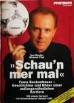 """Buch - über die Fußball Legende FRANZ BECKENBAUER """"Schau´n mer mal"""""""