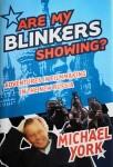 """MICHAEL YORK - """"Are My Blinkers Showing?"""" - HANDSIGNIERTE ERSTAUSGABE von 2005"""